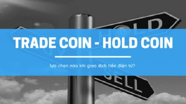 Hold coin là gì? - Hold coin và trade coin là kiểu đầu tư tiền điện tử hoàn toàn đối lập nhau