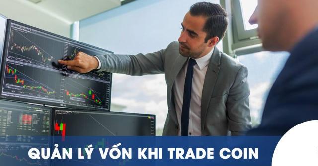 Làm thế nào để quản lý vốn trong trade coin?