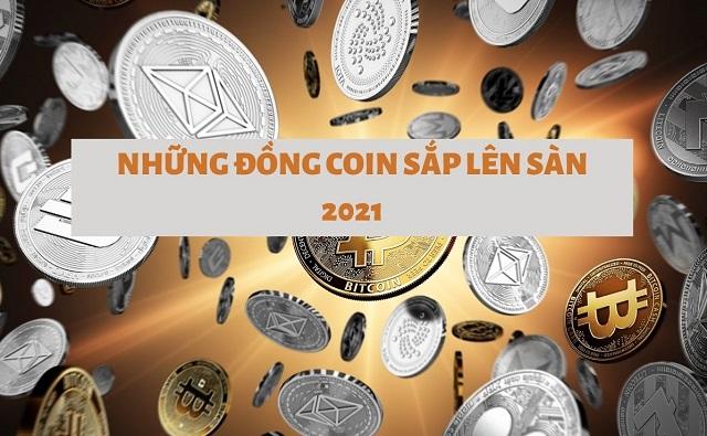 Những đồng coin sắp lên sàn 2021