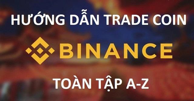 Hướng trade coin trên Binance đầy đủ nhất dành cho người mới chơi